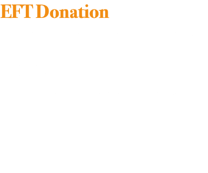 EFT Donation Your donation could be EFT to the following bank account: Bank: Account Number: Account Type Proof of payment can be emailed or whatsapped to the following